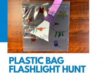 Plastic Bag Flashlight Hunt