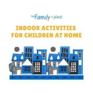 Indoor Activities for Children at Home