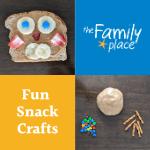 Fun Snack Crafts